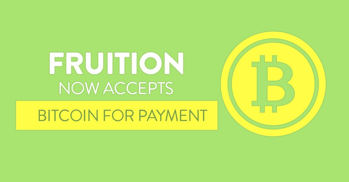 Fruition Now Accepts bitcoin for payment – Get an 8% discount