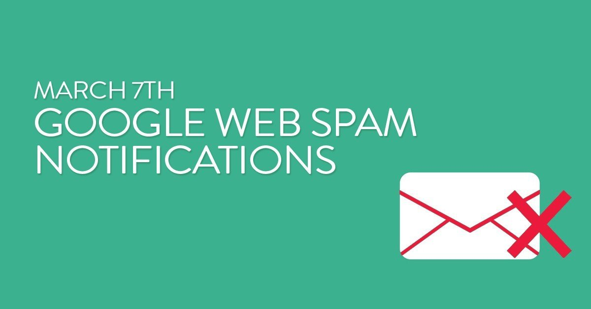 March 7th Google Web Spam Notifications