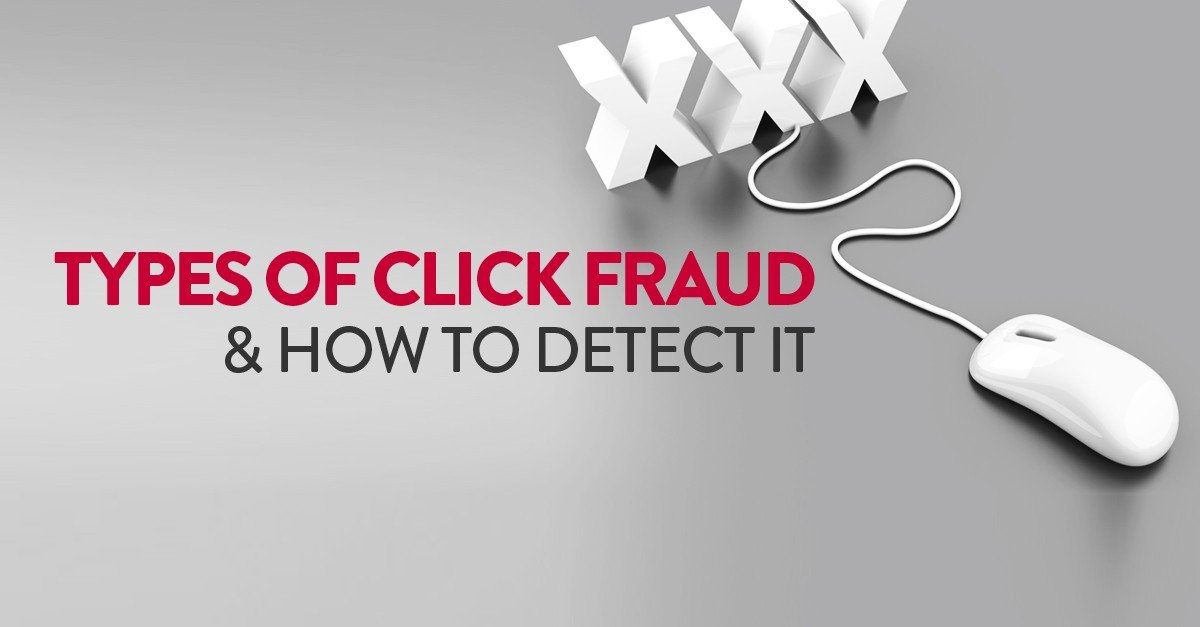 types of click fraud and how to detect click fraud