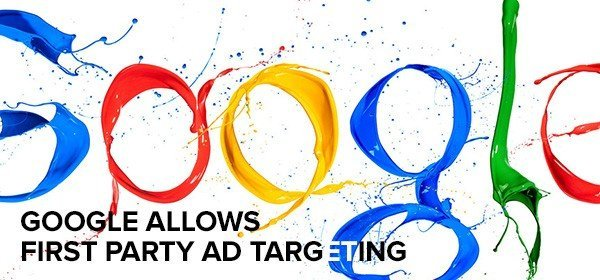 Google Allows First Party Ad Targeting