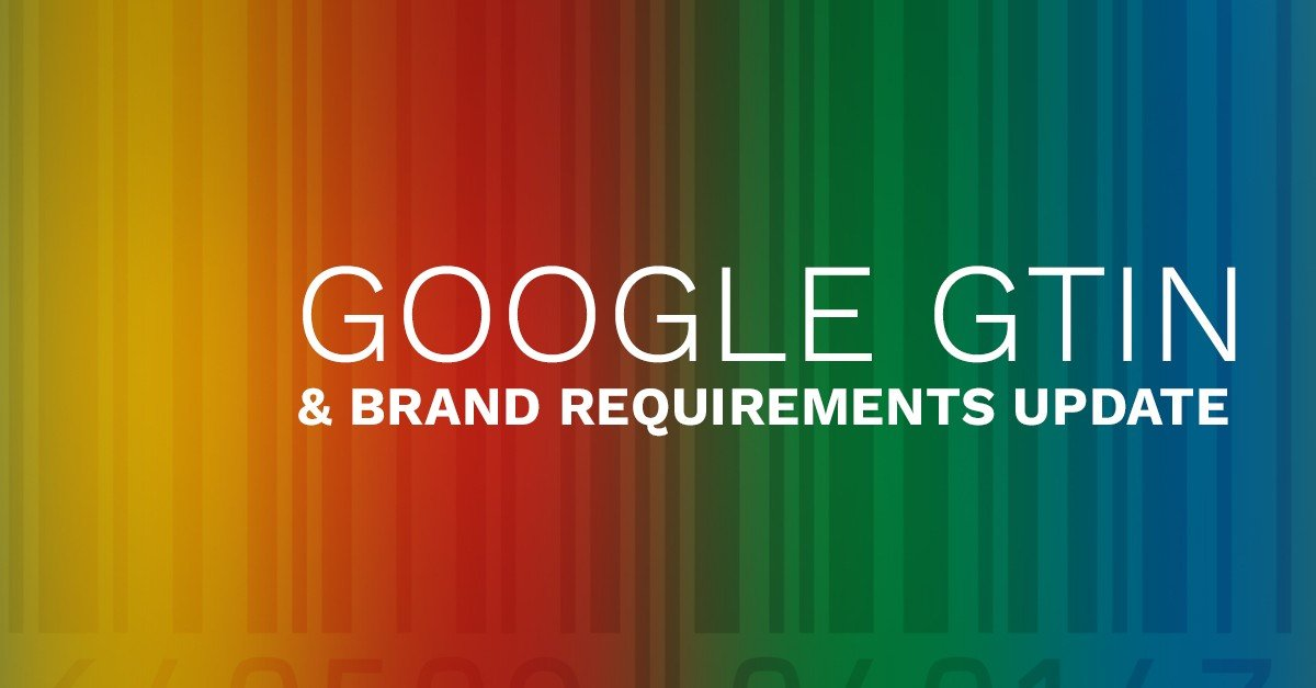 New Google Shopping & GTIN Requirements
