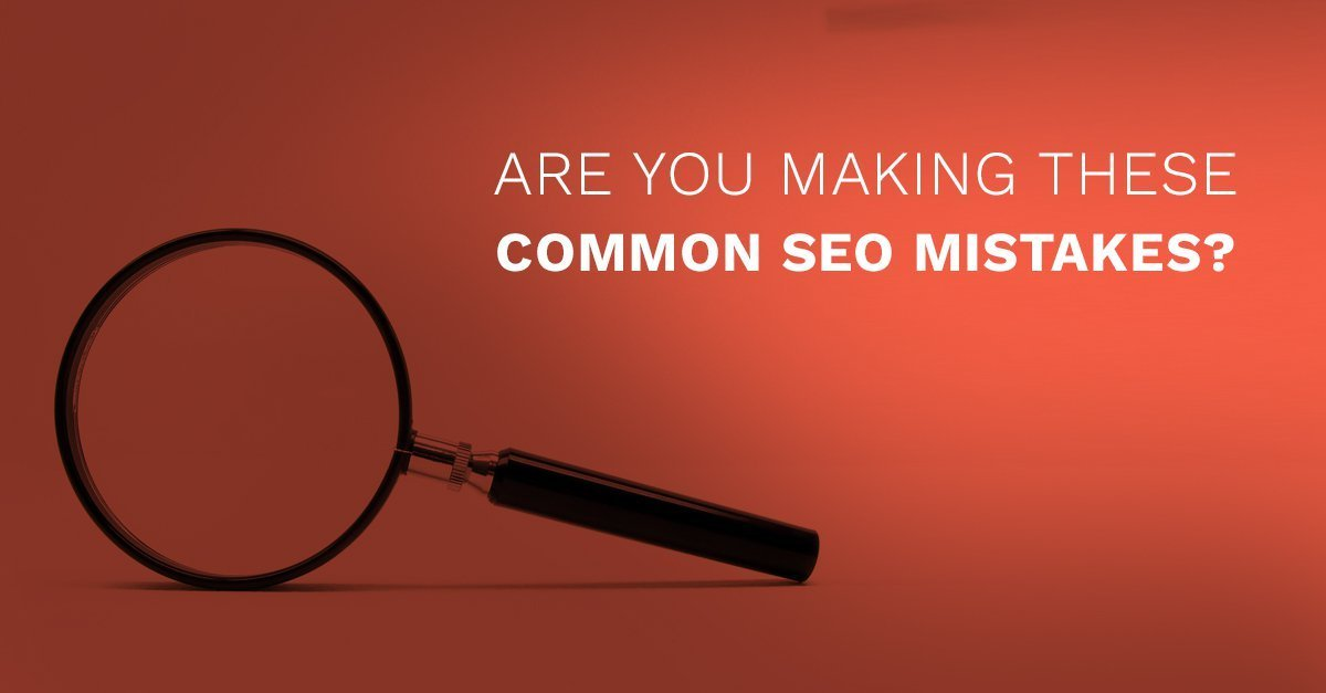 Are You Making These Common SEO Mistakes?