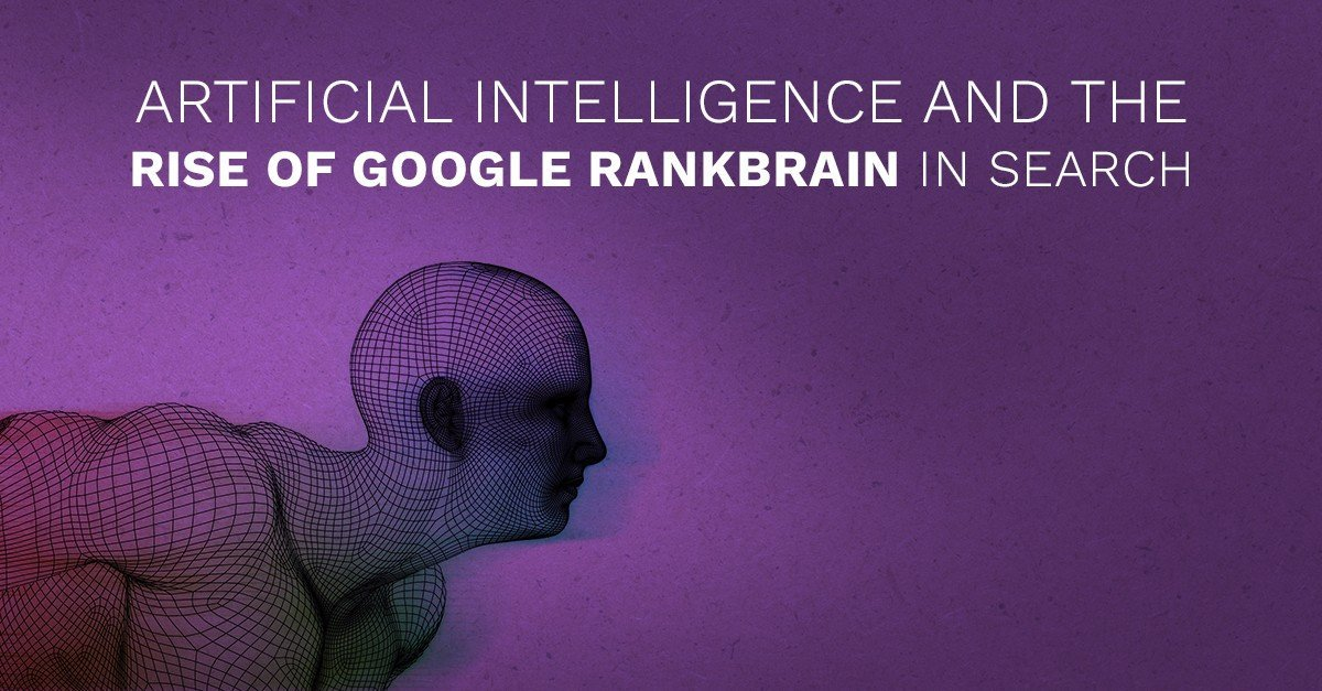 Artificial Intelligence and the Rise of Google RankBrain in Search