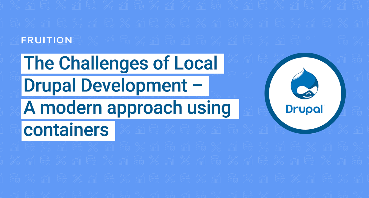 The Challenges of Local Drupal Development – A modern approach using containers