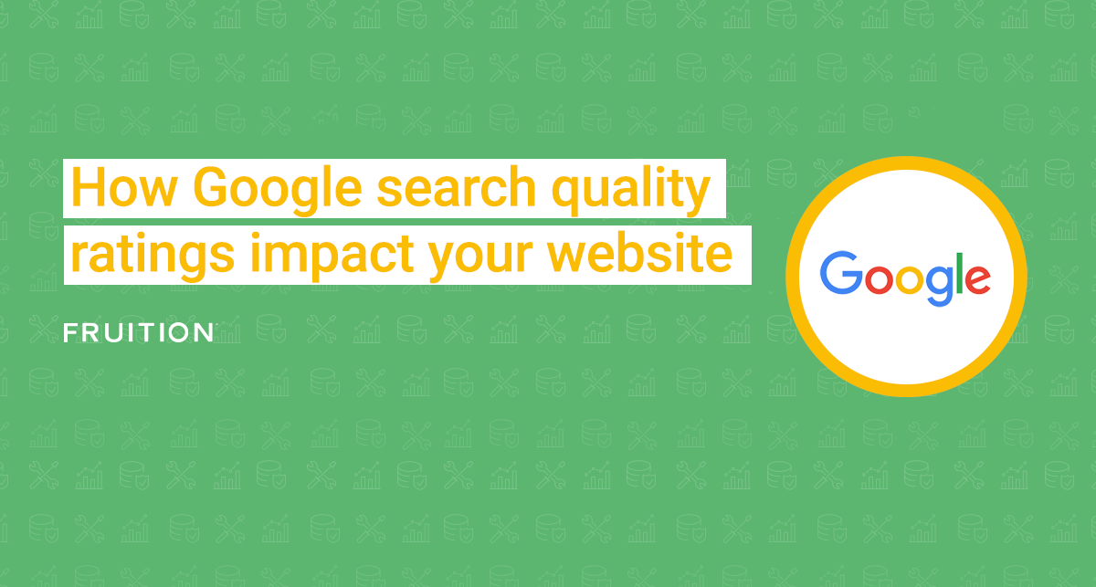 how google search quality ratings impact your website