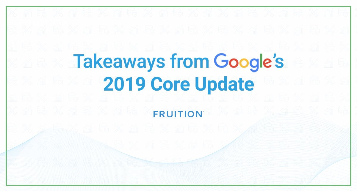 Takeaways from Google's 2019 Core Update