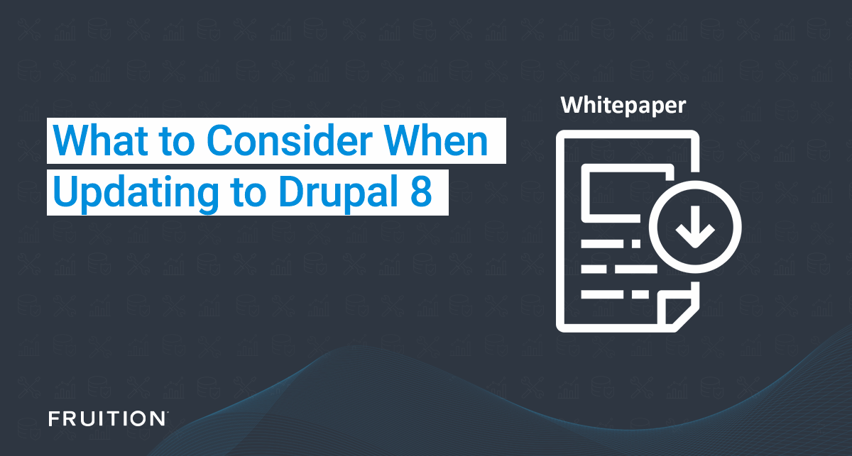 Whitepaper: What to Consider When Updating to Drupal 8