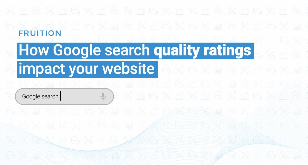 Use Google Search Quality Ratings to Benefit Your Website