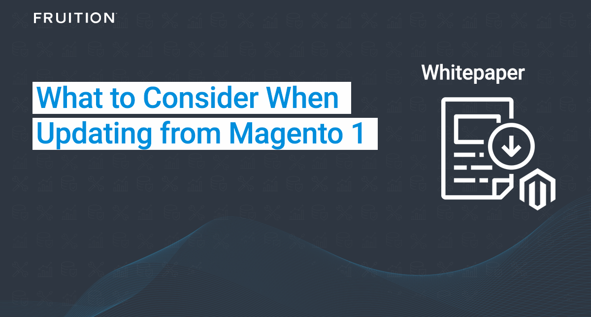 Whitepaper: What to Consider When Updating from Magento 1