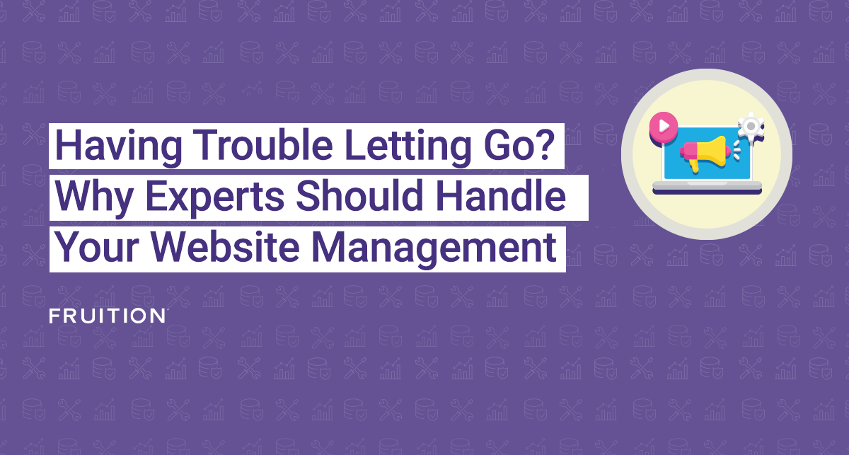 Having Trouble Letting Go? Why Experts Should Handle Your Website Management