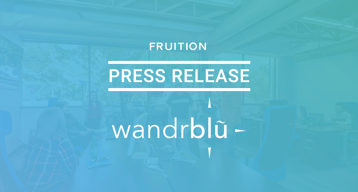Fruition Strengthens Team By Acquiring Wandrblu Digital