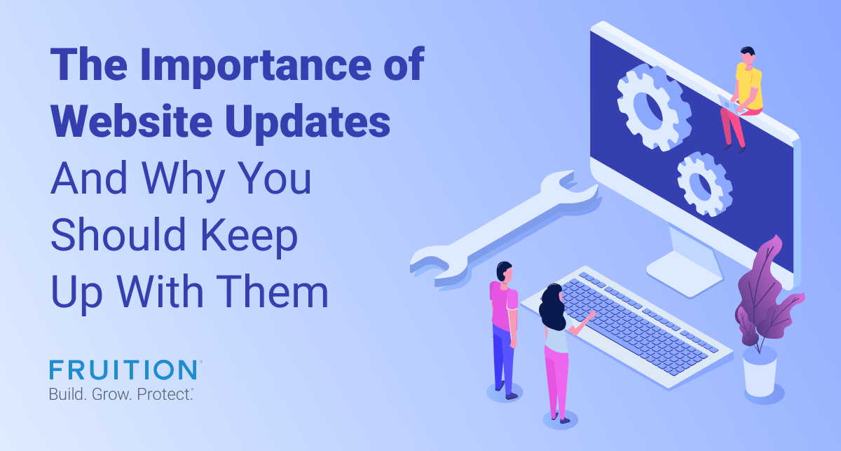 The Importance Of Website Updates And Why You Should Keep Up With Them