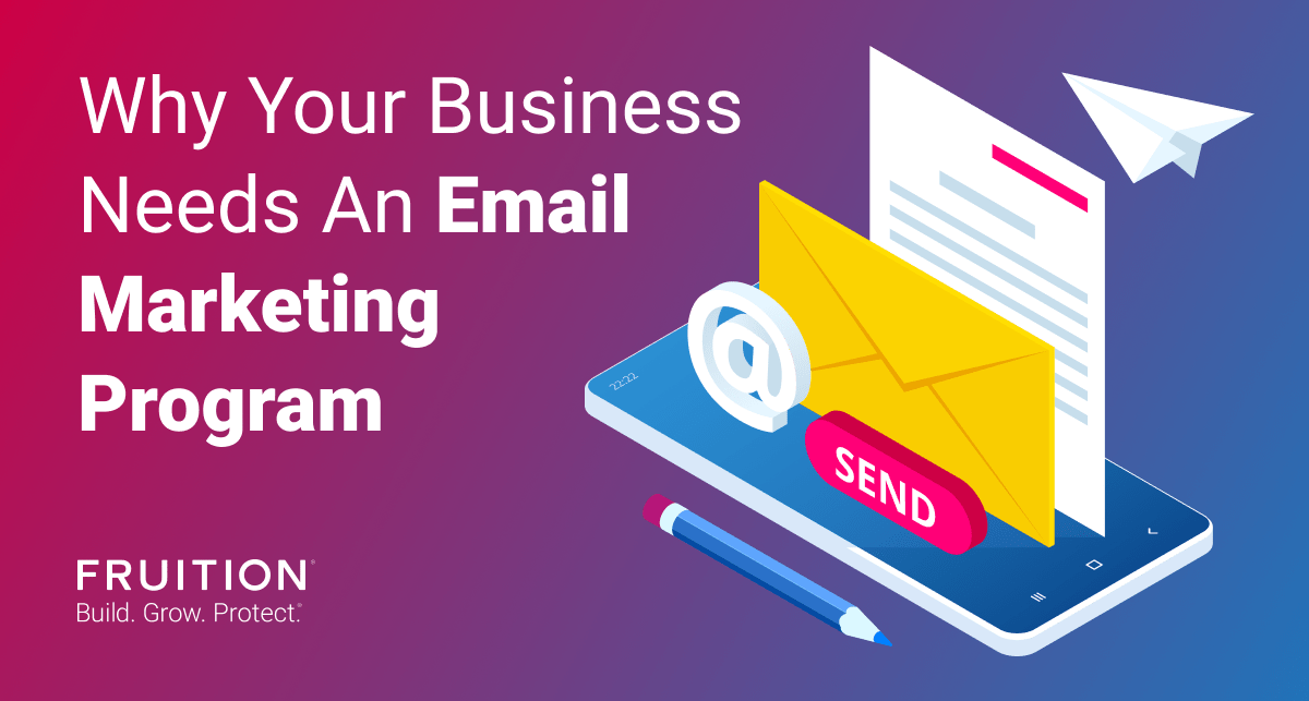 Why Your Business Needs An Email Marketing Program